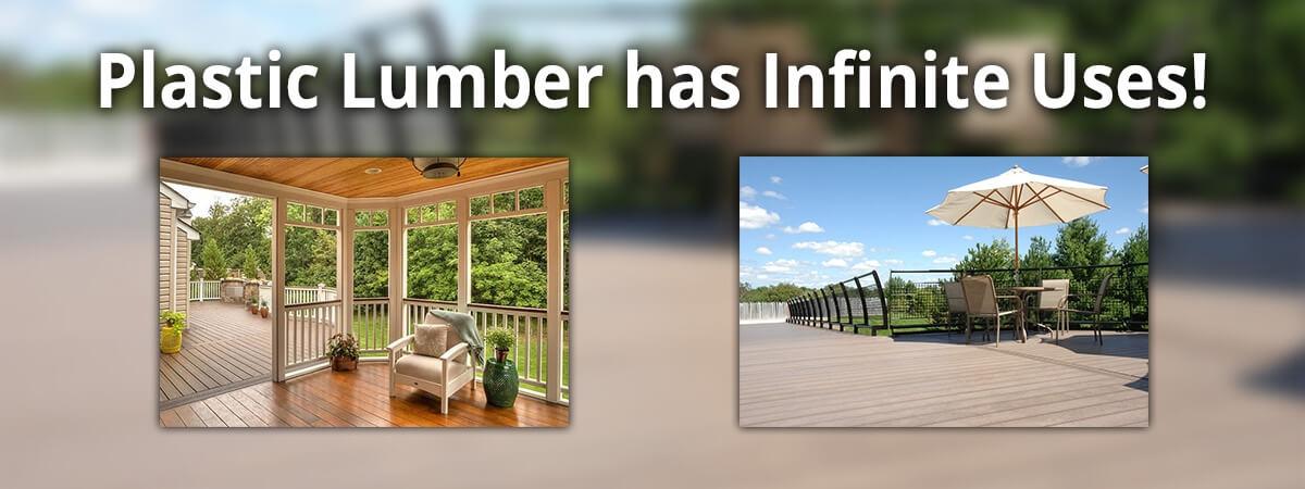 Plastic Lumber has Infinite uses